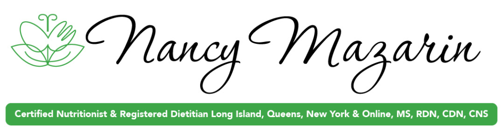 Nancy Mazarin Certified Nutritionist & Registered Dietitian Long Island, Queens, New York & Online, MS, RDN, CDN, CNS